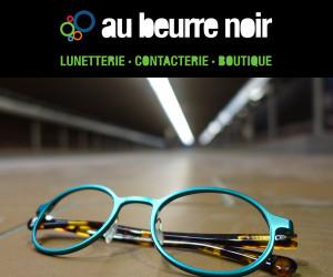Au Beurre Noir – Lunetterie/Contacterie/Boutique